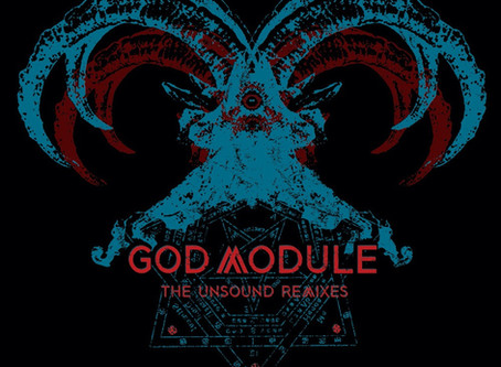 New Releases: The Unsound Remixes – God Module.