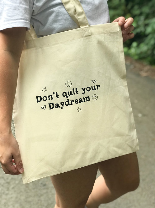 Don't quit your daydream tote