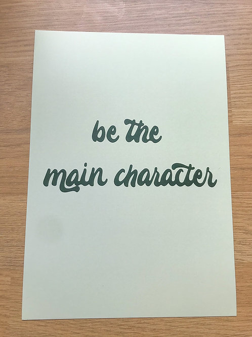 be the main character A5 print