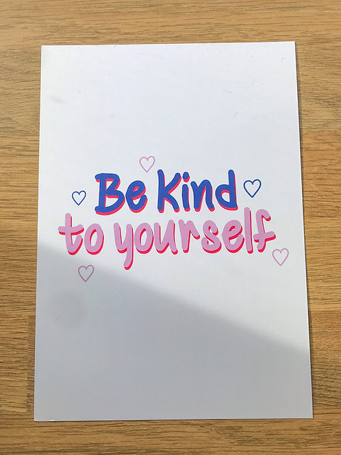 Be kind to yourself A5 print