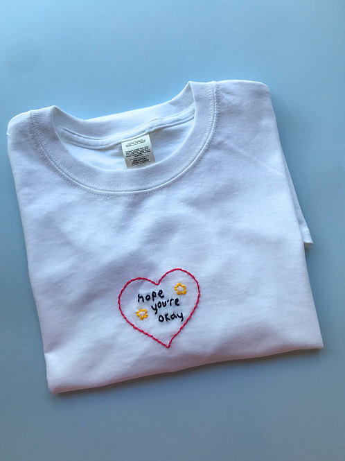 hope you're okay t-shirt