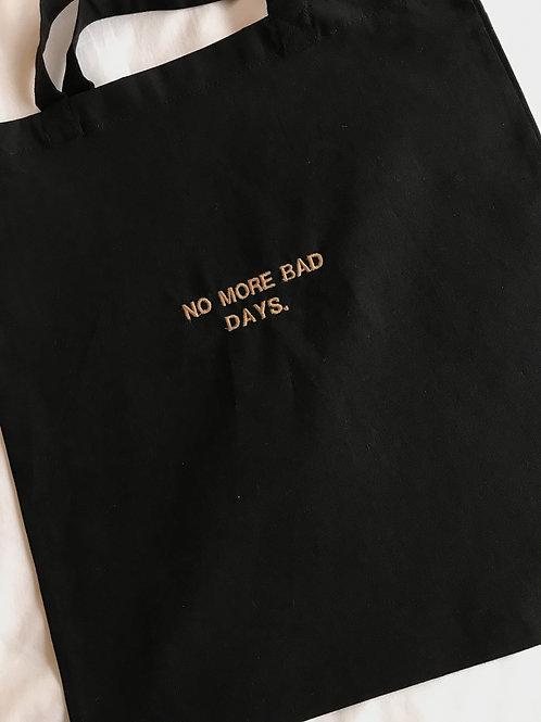 NO MORE BAD DAYS