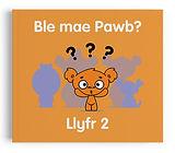 Llyfr 2 - Ble mae Pawb?