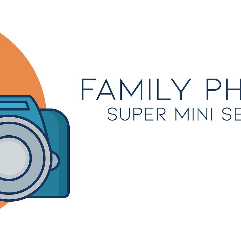 Family Photos - Super Mini Sessions