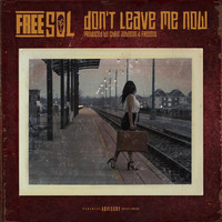 Dont' Leave Me Now.jpg