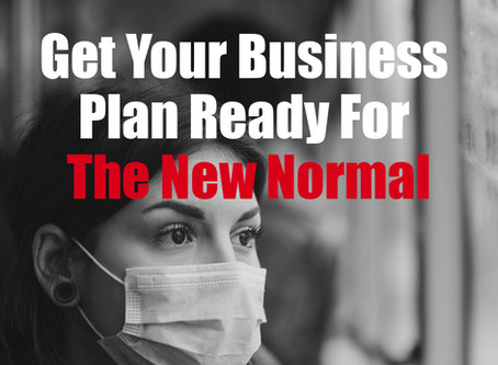 Get Your Business Plan Ready For The New Normal