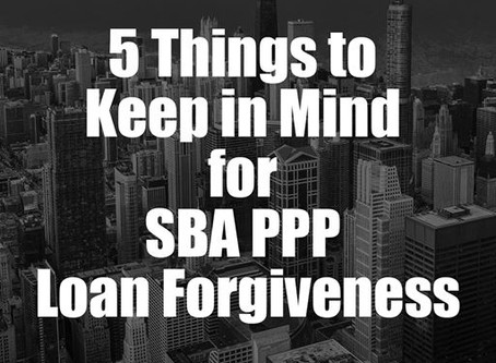 5 Things to Keep in Mind for SBA PPP Loan Forgiveness