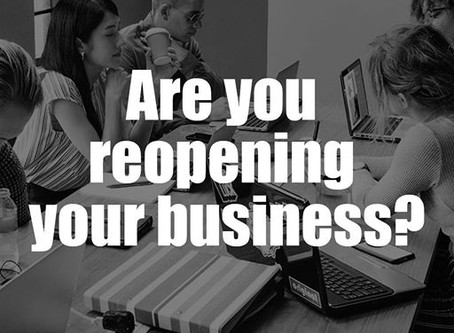 Are Your Reopening Your Business?