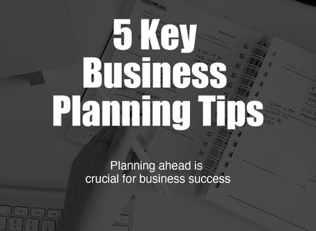 5 Key Business Planning Tips