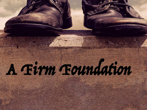 // A Firm Foundation //