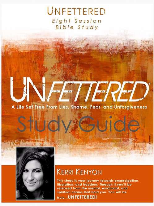 Unfettered The Bible Study Companion Study Guide
