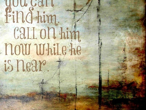 // Call On Him While He Is Near //