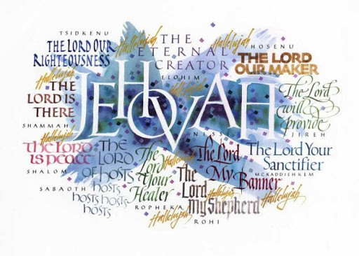 Jehovah (Yahweh) – I am: The One Who is Self-Existent