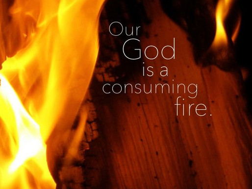 Our God Is A Devouring Fire
