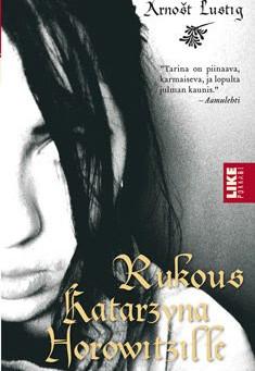 Arnost Lustig: Rukous Katarzyna Horowitzille (1964/2006)
