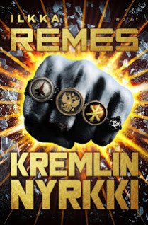 Ilkka Remes: Kremlin nyrkki (2019)