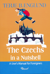 Terje B. Englund: The Czechs in a Nushell – A User's Manual for Foreigners (2004)