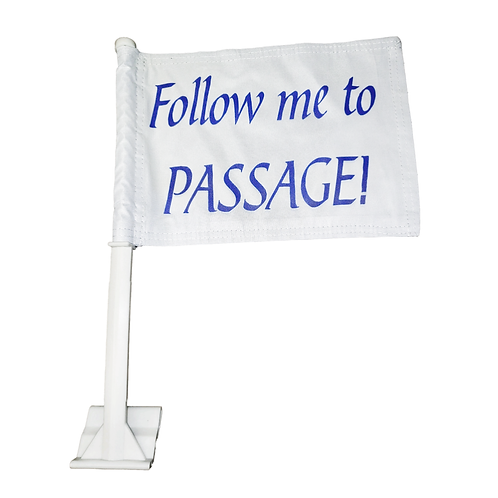 """Follow me to PASSAGE!"" car window flag"