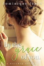 ByTheGraceOfYou_Kindle (1).jpg