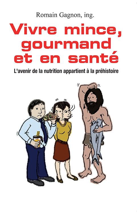 Vivre mince, gourmand et en santé (Version numérique PDF)