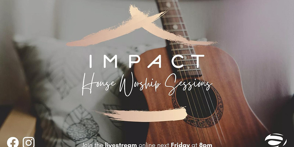 IMPACT House Worship Sessions