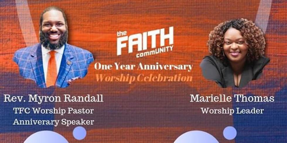 The Faith Community One Year Anniversary Worship Celebration