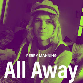 Perry Manning evokes melancholic frustration with 'All Away'