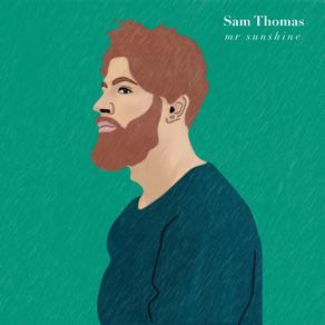 Sam Thomas - Mr Sunshine