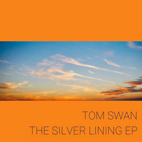 Tom Swan 'Silver Lining' EP release