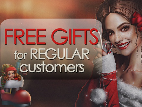 FREE GIFTS for regular customers