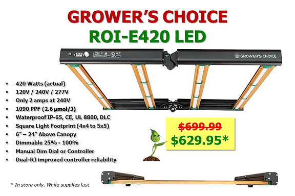 Growers Choice LED ROI-E420 only $629.95