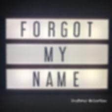 Forgot My Name.jpg