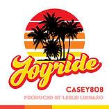 CASEY808 - JOYRIDE - SINGLE.jpg