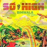BIMWALA - SO HIGH - SINGLE.JPG