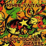 KIWINI VAITAI - INDEPENDENTLY BIZARRE AL