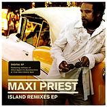 MAXI PRIEST - ISLAND REMIXES EP.jpg