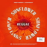 DREW SINGER - SUNFLOWER (Reggae Remix) -