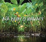 SEAN NA'AUAO - NA KEIKI O HAWAII ALBUM.j