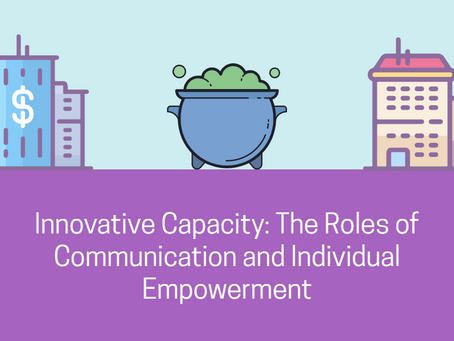 Innovative Capacity: The Roles of Communication and Individual Empowerment