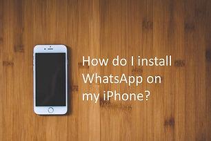 How do I install WhatsApp on my iPhone?
