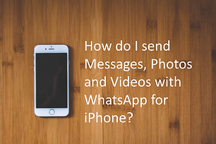 How do I send Messages, Photos, and Videos with WhatsApp for iPhone ?