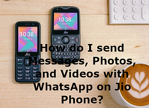How do I send Messages, Photos, and Videos with WhatsApp on Jio Phone?