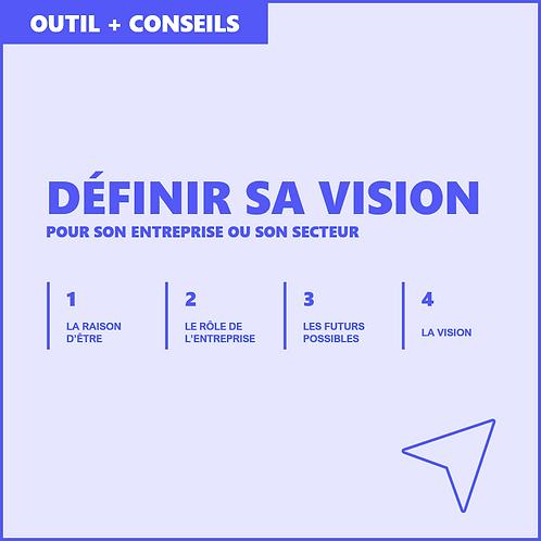 Définir sa vision - Outil + Conseils