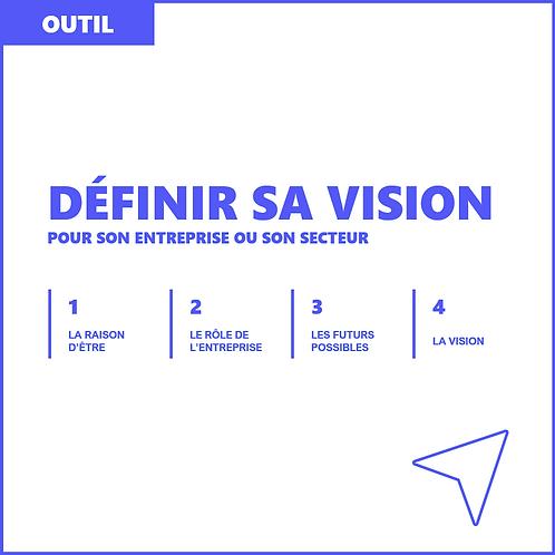 Définir sa vision - Outil