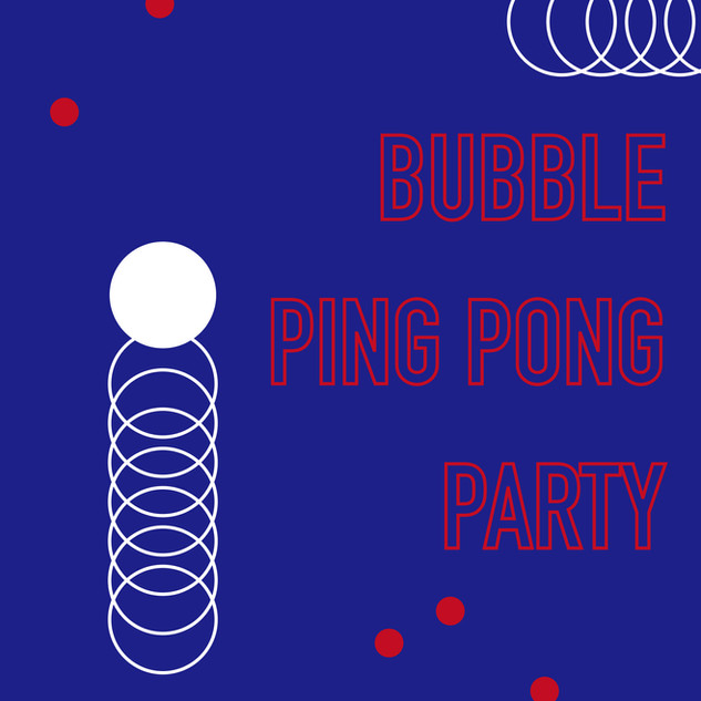 BUBBLE PING PONG PARTY