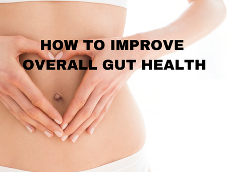 Improving Overall Gut Health