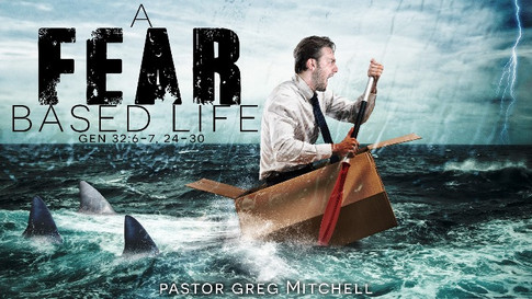 a-fear-based-life-by-pastor-greg-mitchel