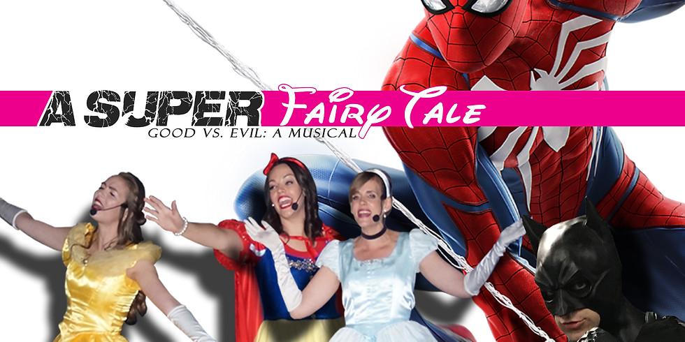 """A Super Fairy Tale"" Good vs. Evil: A Musical"
