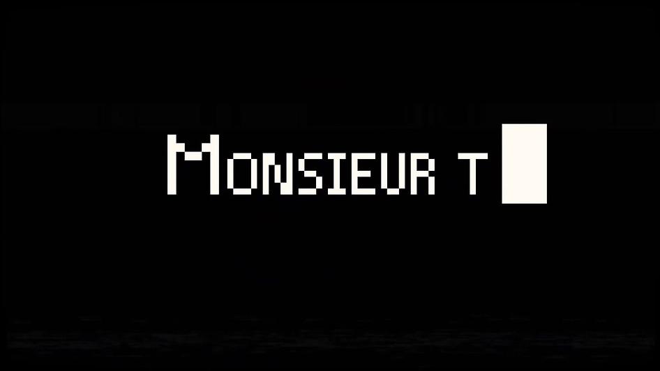 Monsieur T