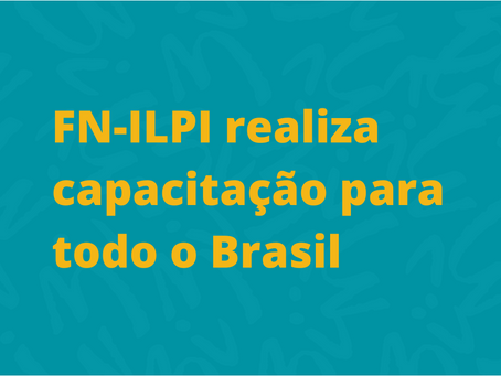 Frente Nacional de apoio à ILPI mobiliza dirigentes e colaboradores em todo o país
